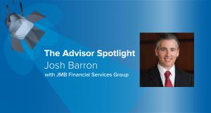 The Advisor Spotlight – Josh Barron